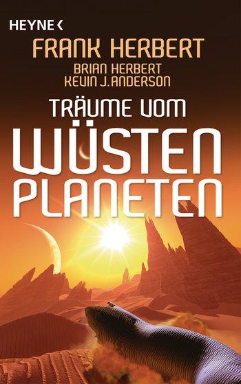 Frank Herbert, Brian Herbert, Kevin J. Anderson: Träume vom Wüstenplaneten (Erzählungen)