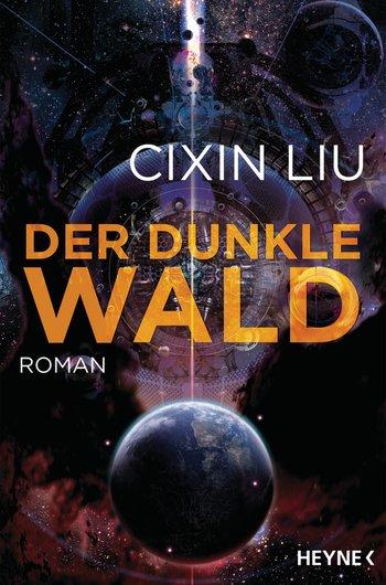 Cixin Liu: Der dunkle Wald (Trisolaris-Trilogie, Band 2)