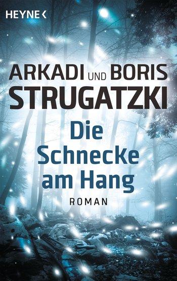 Arkadi und Boris Strugatzki: Die Schnecke am Hang