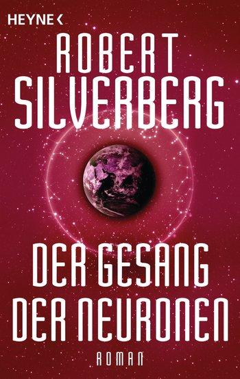 Robert Silverberg: Der Gesang der Neuronen