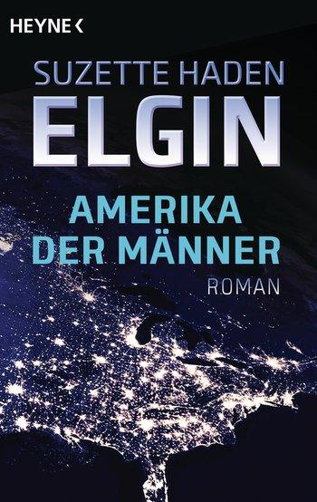 Suzette Haden Elgin: Amerika der Männer
