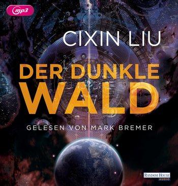 Cixin Liu: Der dunkle Wald (Hörbuch)