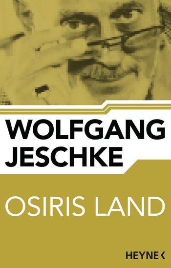Wolfgang Jeschke: Osiris Land