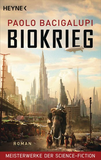 Paolo Bacigalupi: Biokrieg